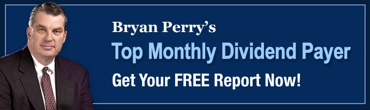 Bryan Perry's Top Monthly Dividend Payer